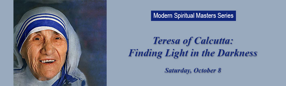 Teresa of Calcutta: Finding Light in the Darkness - Oct 8